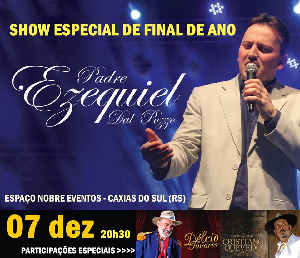 Show especial de final de ano do Padre Ezequiel Dal Pozzo é dia 7 de dezembro