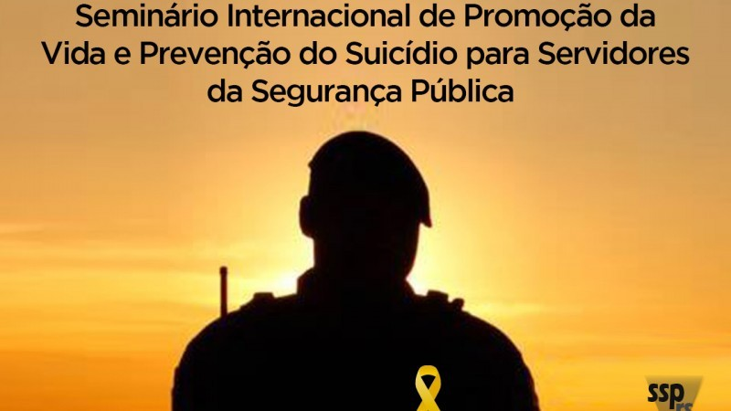 Estado promove Seminário de Promoção à Vida e Prevenção ao Suicídio para servidores da Segurança