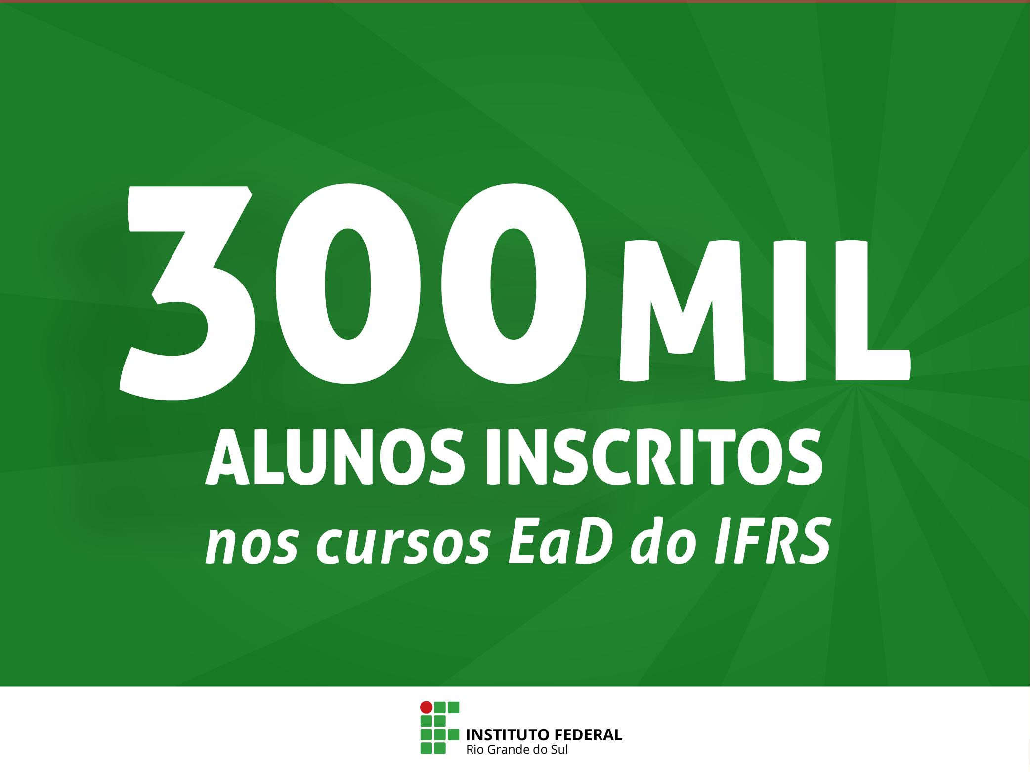 IFRS chega a 300 mil estudantes nos cursos a distância