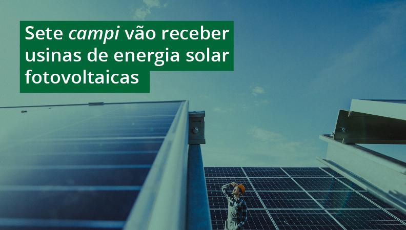 IFRS vai instalar 18 usinas fotovoltaicas em sete campi