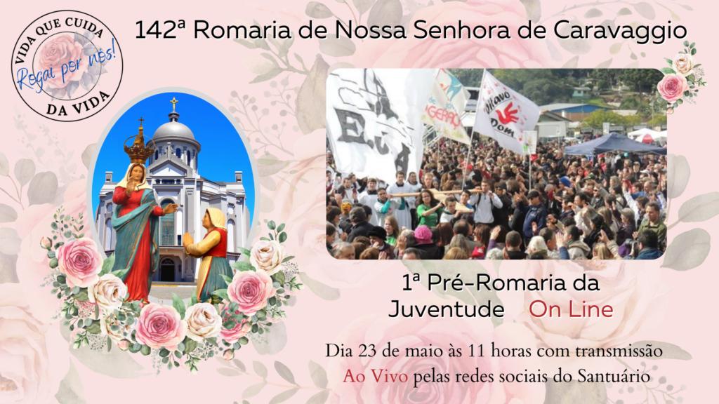 Santuário de Caravaggio: Primeira edição da Pré-romaria Virtual ocorrerá em maio