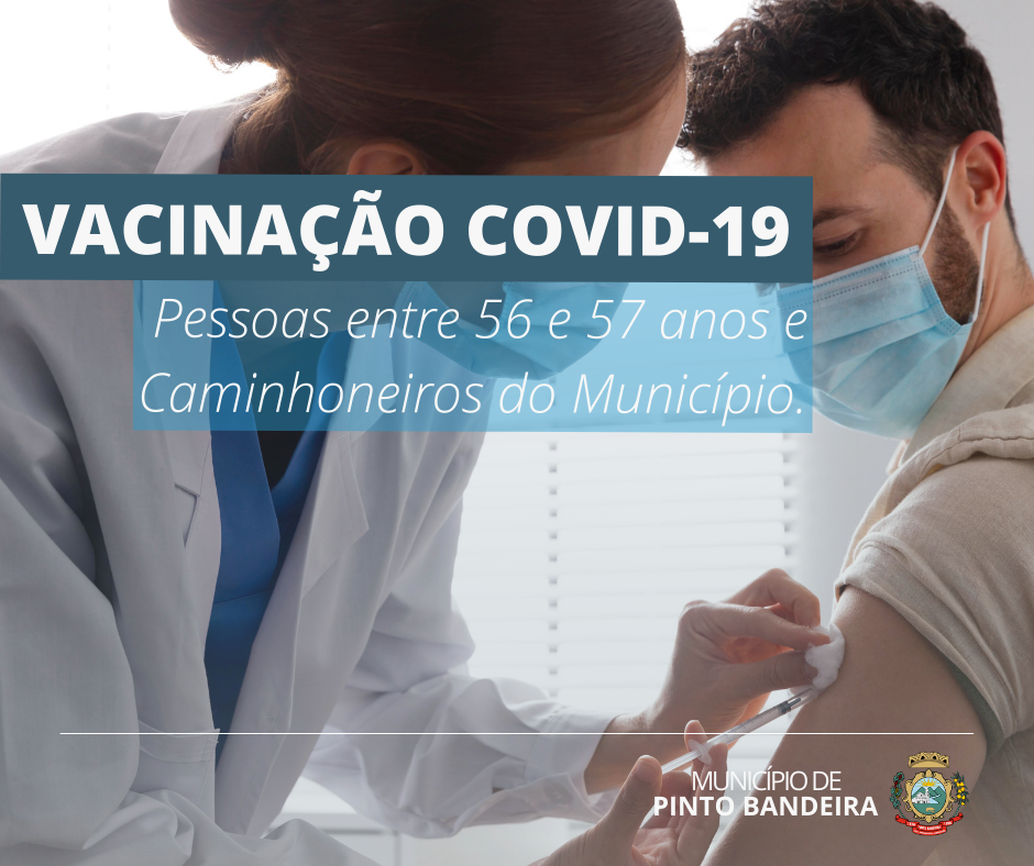 Pinto Bandeira segue vacinação Covid-19 por idade e para caminhoneiros
