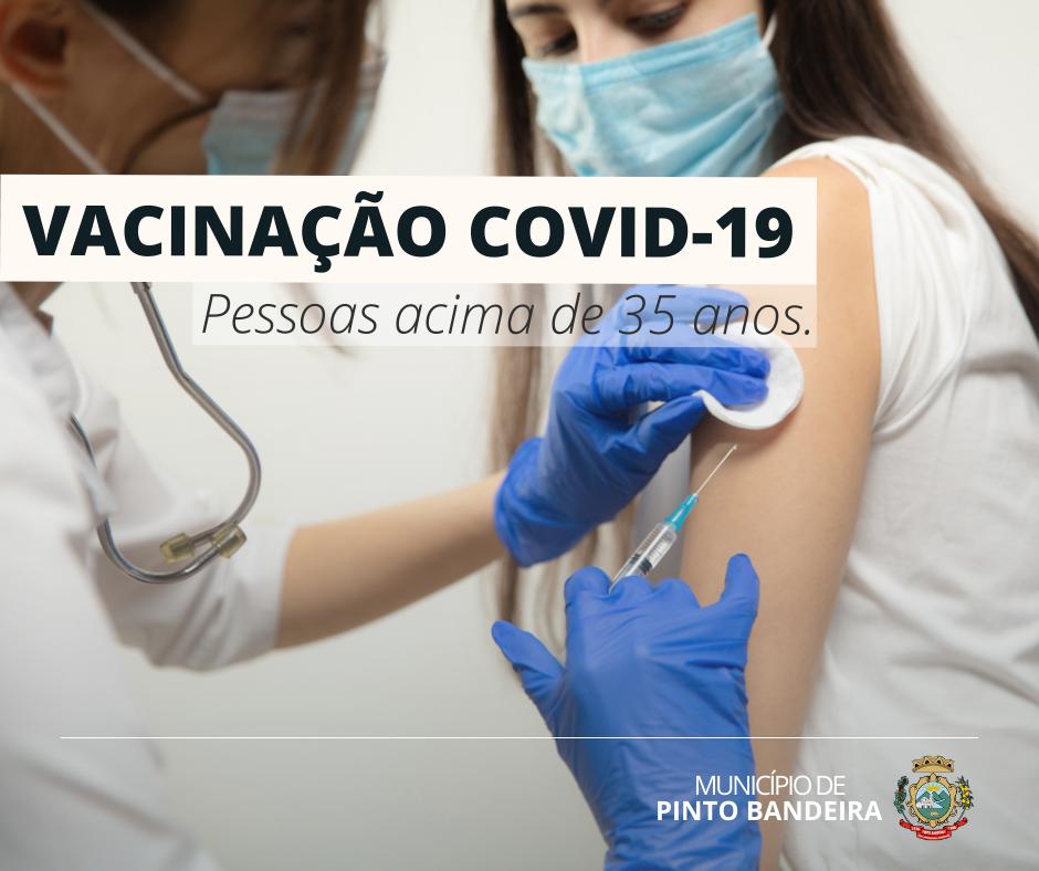 Pinto Bandeira vacina contra Covid-19, na quinta, pessoas acima de 35 anos