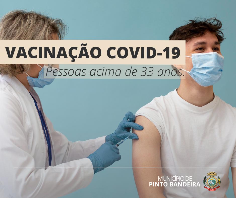 Pinto Bandeira vacina contra Covid pessoas acima de 33 anos, na segunda-feira, 26