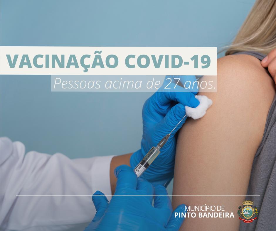 Pinto Bandeira vacina contra Covid-19, na sexta, pessoas acima de 27 anos