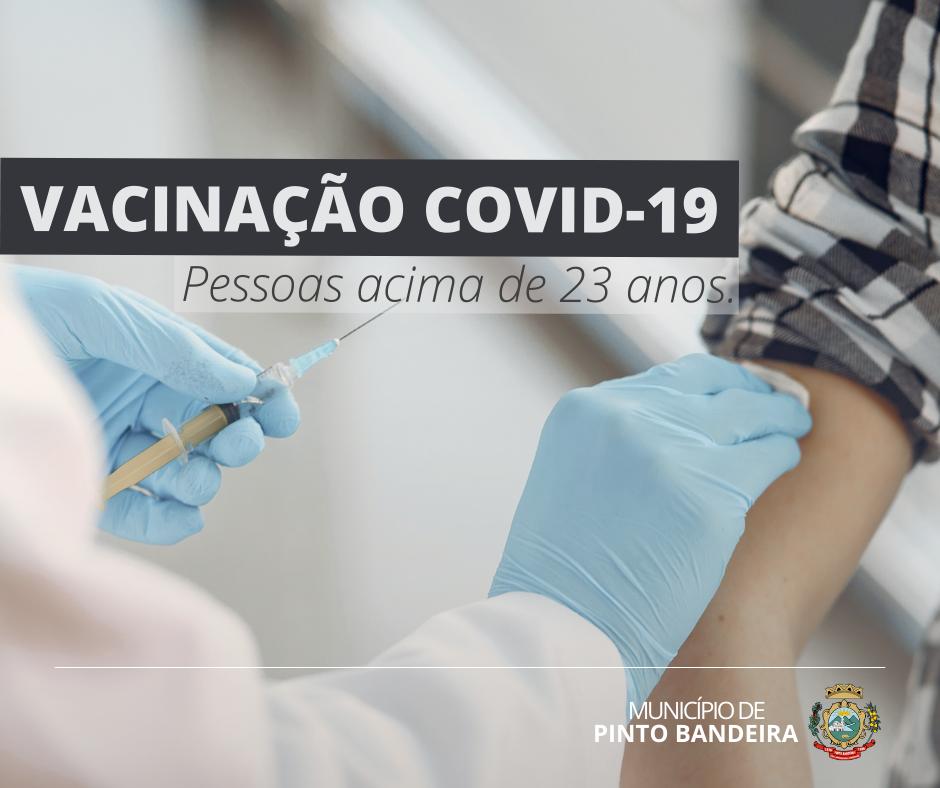 Pinto Bandeira vacina contra Covid-19 pessoas acima dos 23 anos
